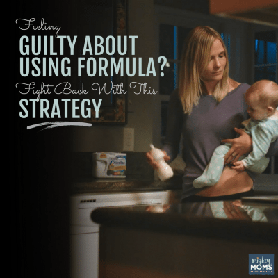 Feeling Guilty About Using Formula? Fight Back with This Strategy