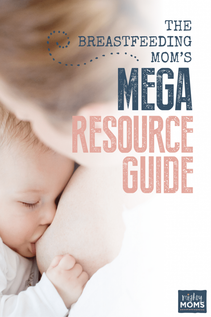 The Breastfeeding Mom's Mega Resource Guide - MightyMoms.club