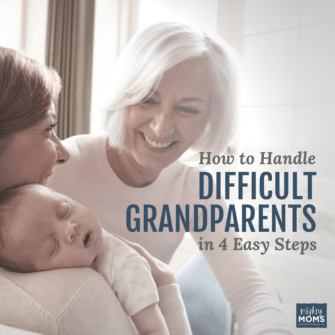 How to Handle Difficult Grandparents in 4 Easy Steps - MightyMoms.club