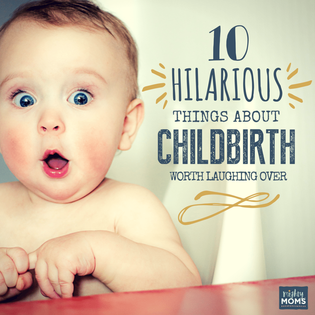 10 Hilarious Things About Childbirth Worth Laughing Over