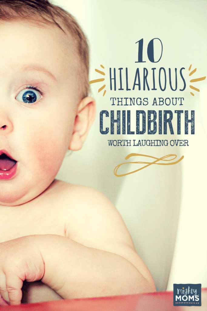 10 Hilarious Things About Childbirth Worth Laughing Over - MightyMoms.club