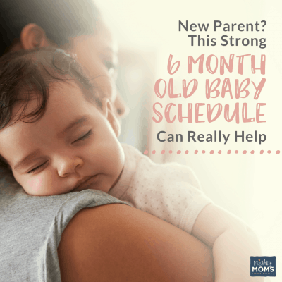 New Parent? This Strong 6 Month Old Baby Schedule Can Really Help