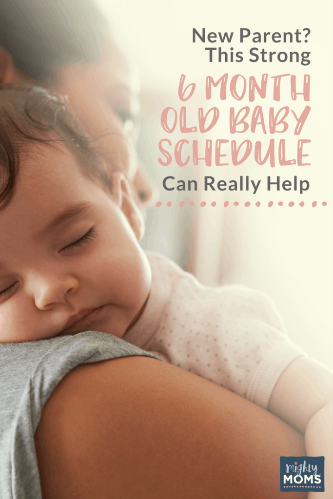 New Parent? This Strong 6 to 9 Month Old Baby Schedule Can Really Help - MightyMoms.club