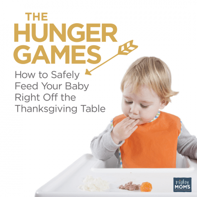 The Hunger Games: How to Safely Feed Your Baby Right Off the Thanksgiving Table
