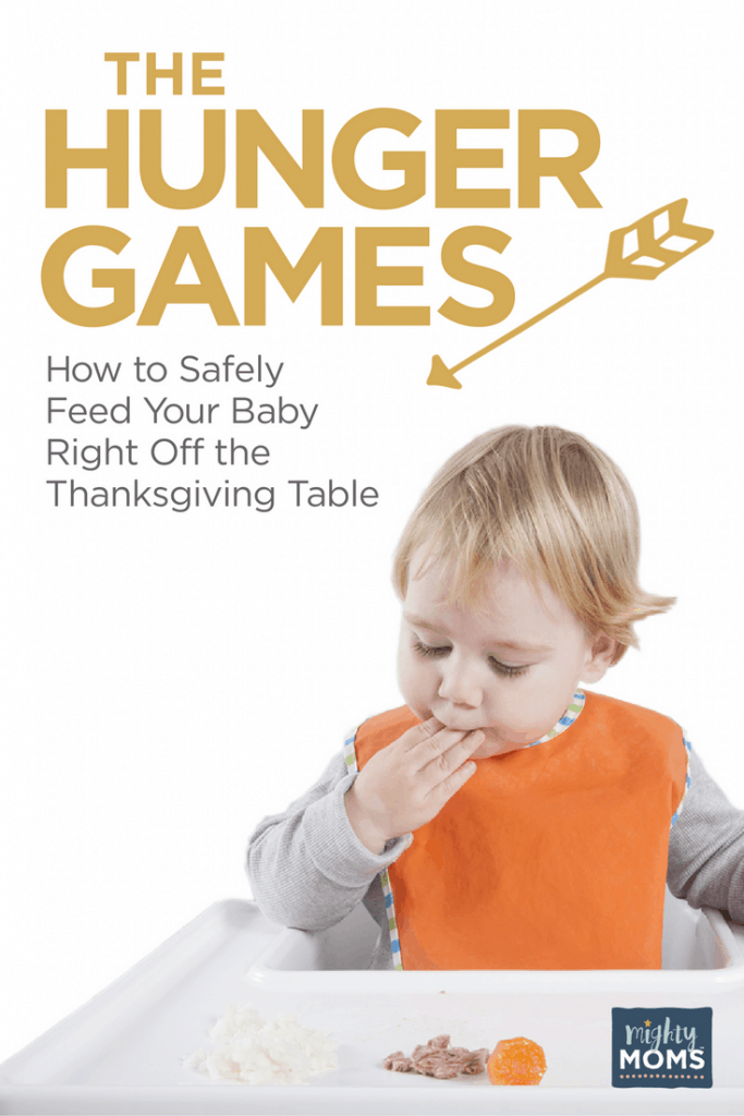 The Hunger Games: How to Safely Feed Your Baby Off the Thanksgiving Table - MightyMoms.club