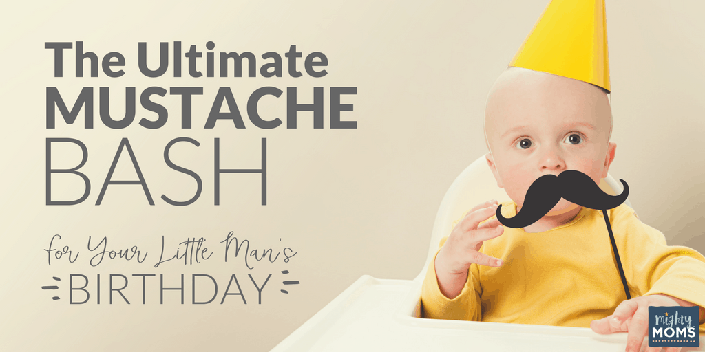 Ultimate Mustache Bash Birthday Party - MightyMoms.club