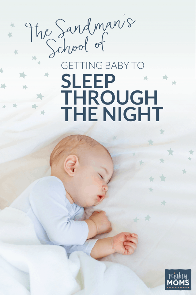 The Sandman's School of Getting Baby to Sleep Through the Night - MightyMoms.club