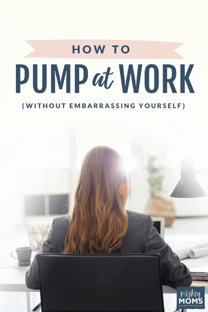 How to Pump at Work (Without Embarrassing Yourself) - MightyMoms.club