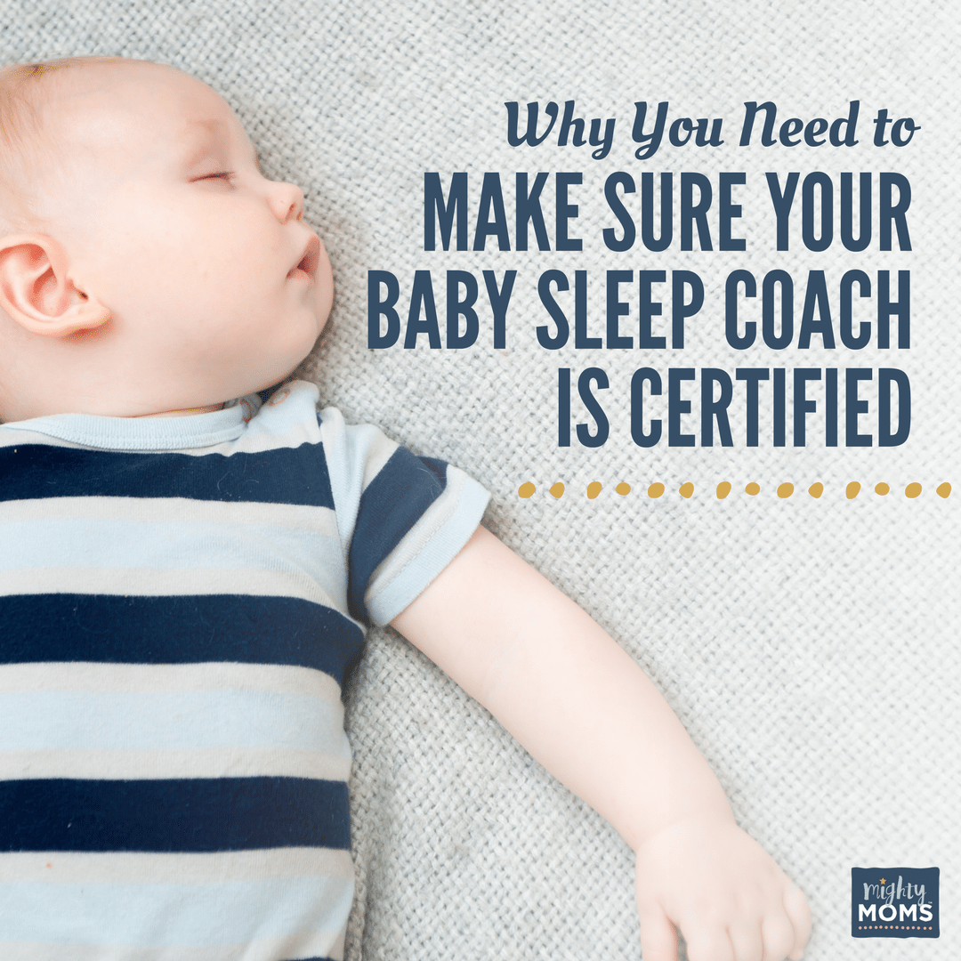 Why You Need to Make Sure Your Baby Sleep Coach is Certified - MightyMoms.club