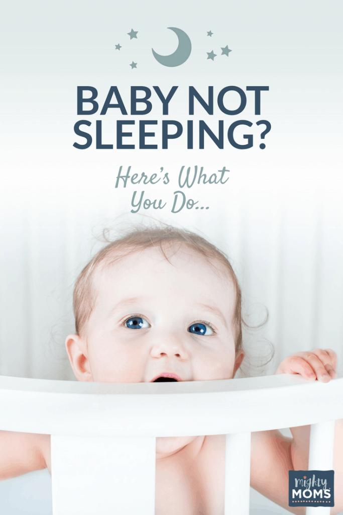 Is Your Baby Not Sleeping? Do This. - MightyMoms.club