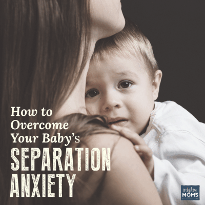 How to Overcome Your Baby's Separation Anxiety