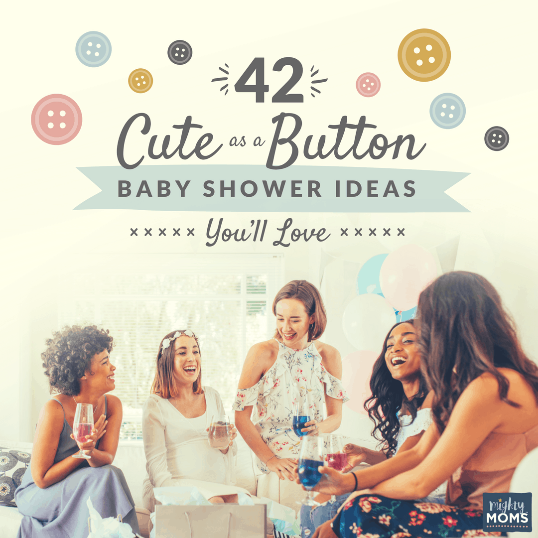 42 Cute as a Button Baby Shower Ideas You'll Love - MightyMoms.club