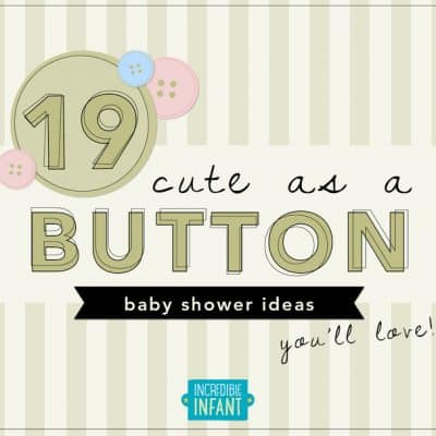 19 Cute as a Button Baby Shower Ideas You'll Love
