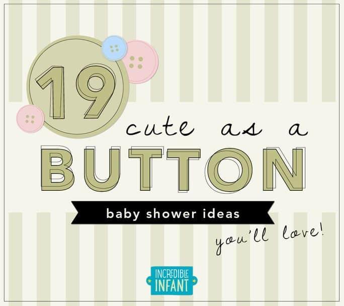 19 Cute as a Button Baby Shower Ideas You'll Love