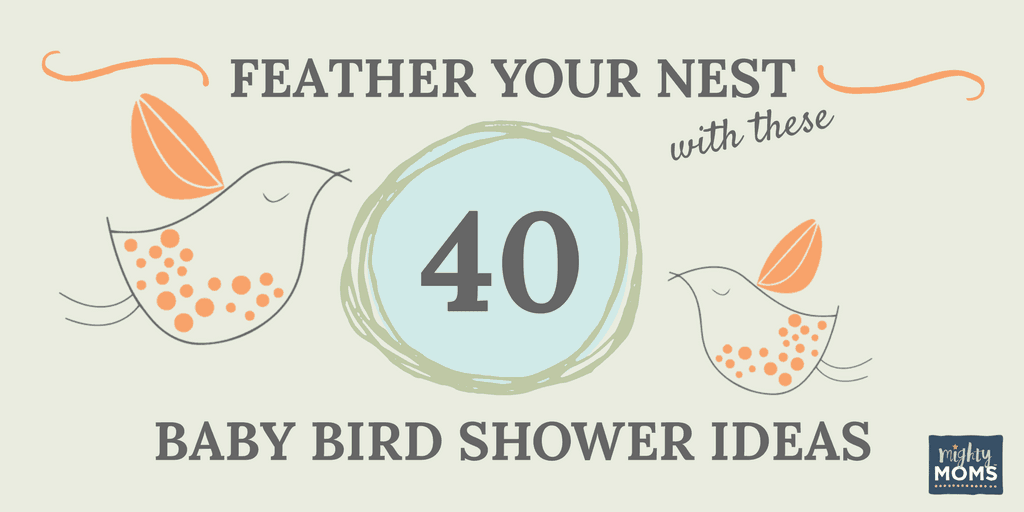 Feather Your Nest with These 40 Baby Bird Shower Ideas - MightyMoms.club