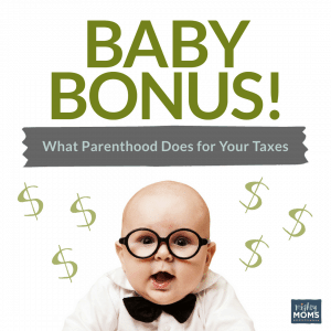 Baby Bonus! What Parenthood Does for Your Taxes - MightyMoms.club
