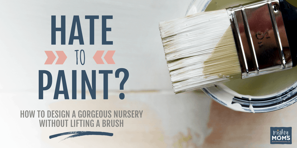 Hate to Paint? How to Design a Gorgeous Nursery without Lifting a Paint Brush - MightyMoms.club