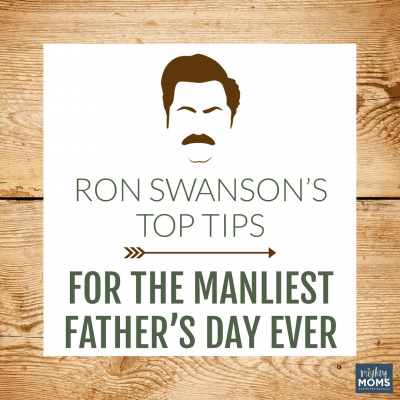Ron Swanson's Top Tips for the Manliest Father's Day Ever