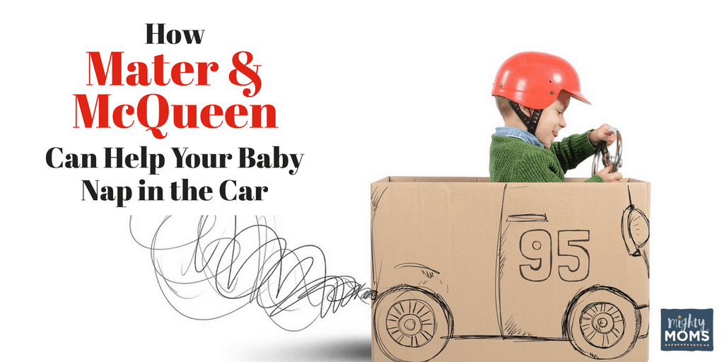 How Mater & McQueen Can Help Your Baby Nap in the Car ~ MightyMoms.club