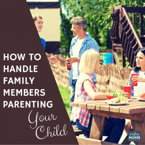 How to Handle Family Members Parenting Your Child - MightyMoms.club