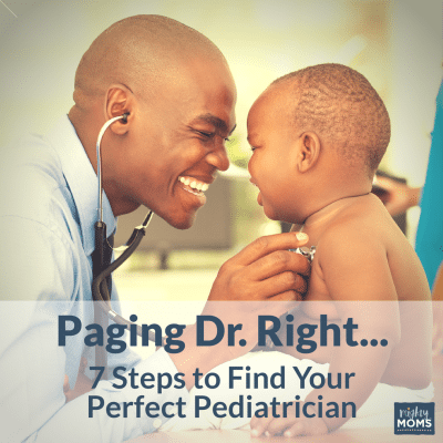Paging Dr. Right: 7 Steps to Find Your Perfect Pediatrician