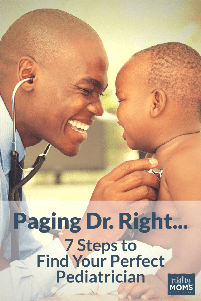 Paging Dr. Right: 7 Steps to Find Your Perfect Pediatrician - MightyMoms.club