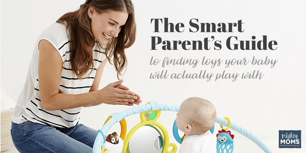 The Smart Parent's Guide to Finding Toys Your Baby Will Actually Play With ~ MightyMoms.club