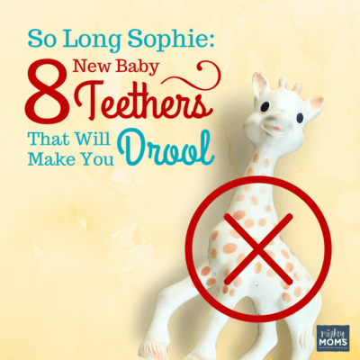 So Long Sophie: 8 New Baby Teethers That Will Make You Drool