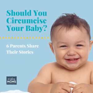Should You Circumcise Your Baby? 6 Parents Share Their Stories ~ MightyMoms.club