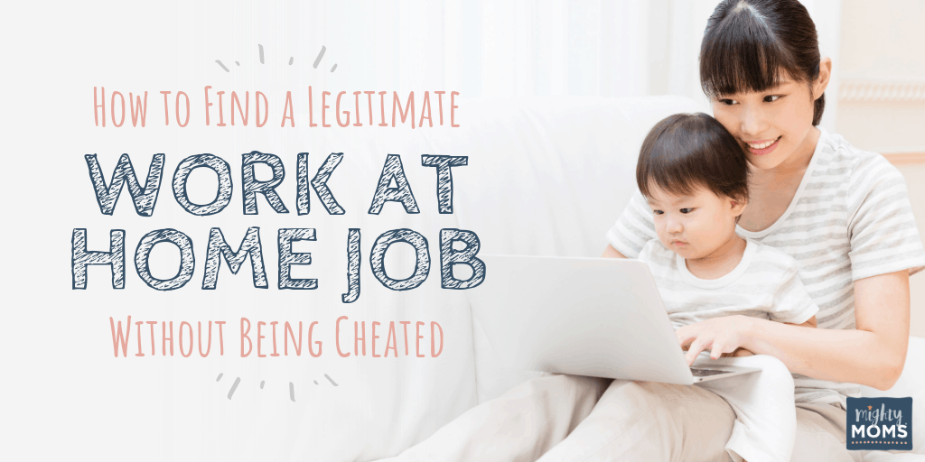 How to find a legitimate work at home job - MightyMoms.club