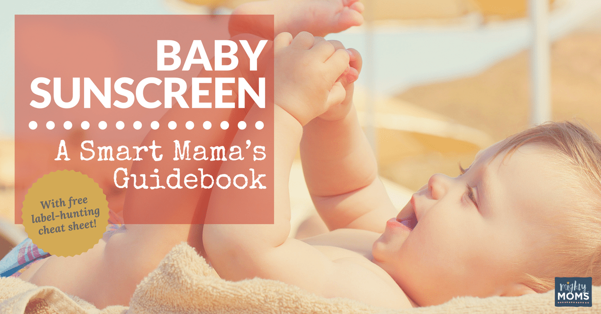 Baby Sunscreen: The Smart Mama's Guidebook {Free Printable} - MightyMoms.club