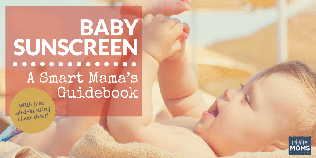 Baby Sunscreen: A Smart Mama's Guidebook - MightyMoms.club