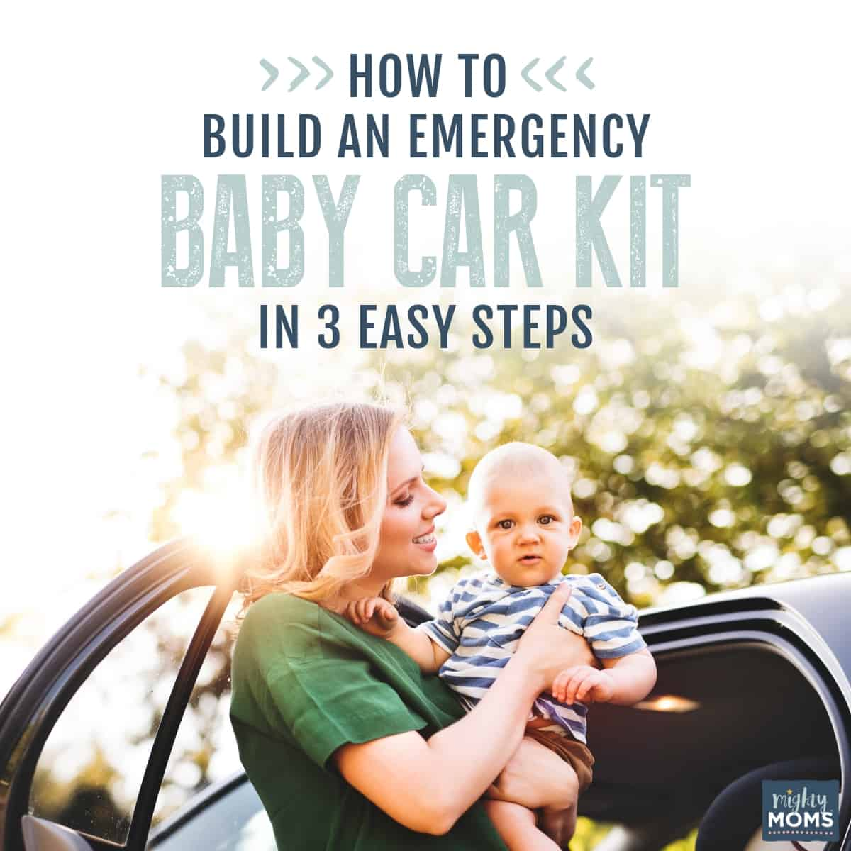 Build Your Emergency Baby Car Kit in 3 Easy Steps - MightyMoms.club