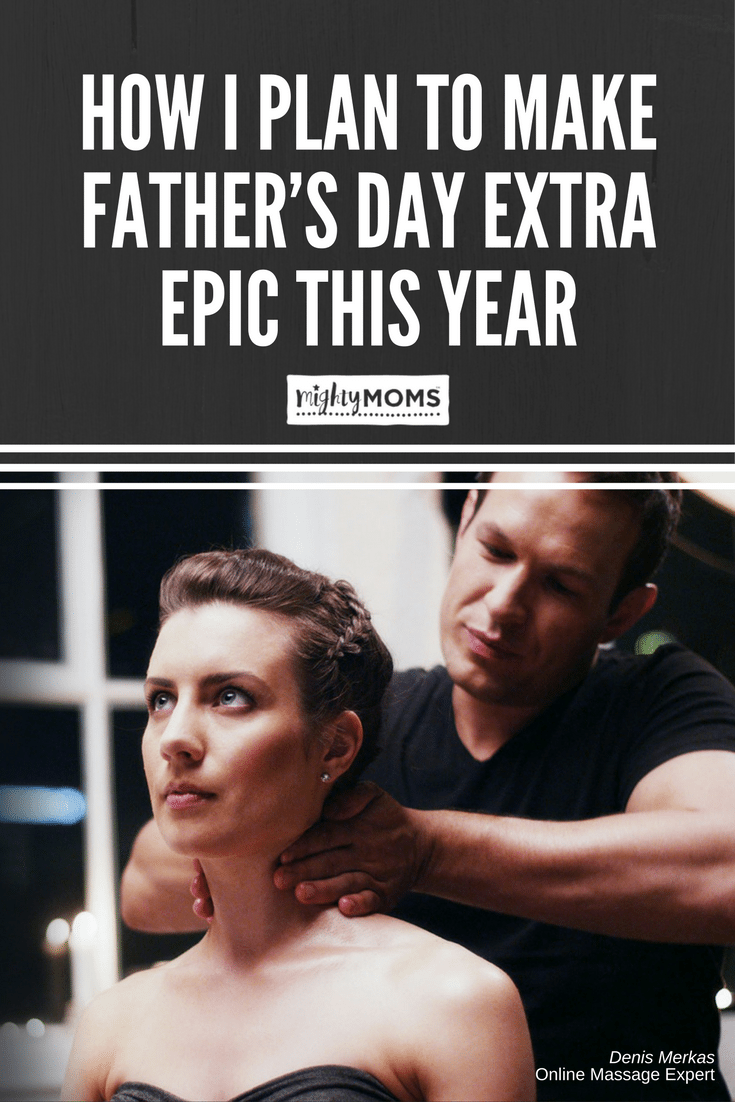 How I Plan to Make Father's Day Extra Epic This Year - MightyMoms.club