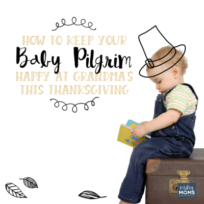 How to Keep Your Baby Pilgrim Happy at Grandma's This Thanksgiving