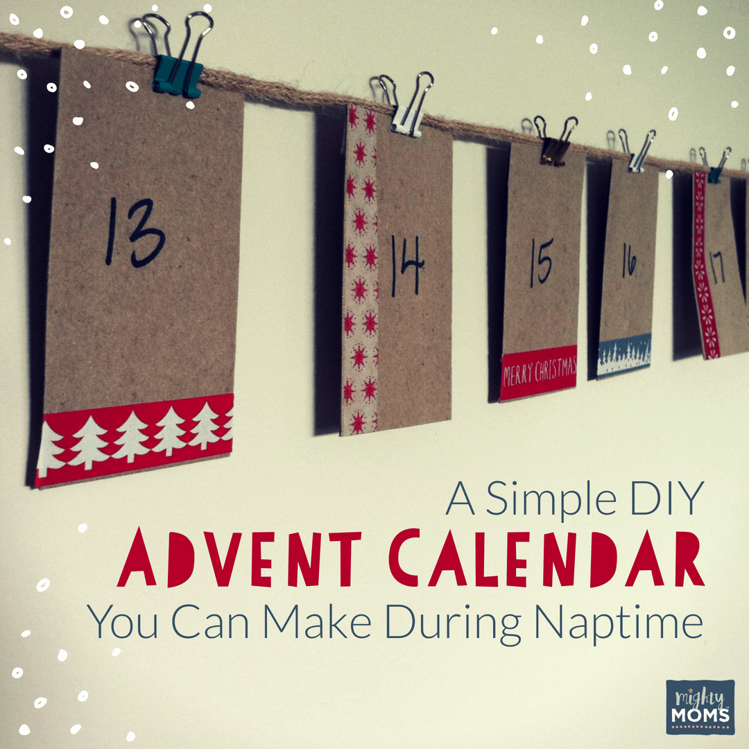 Make This Advent Calendar During Naptime! - MightyMoms.club