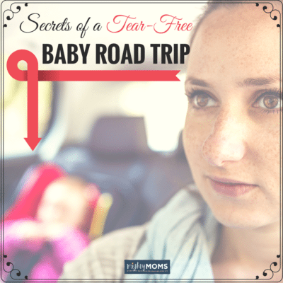 The Secret to a Tear-Free Baby Road Trip