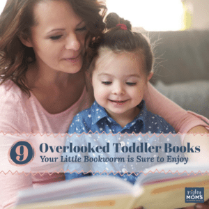 9 Overlooked Toddler Books Your Little Bookworm is Sure to Enjoy ~ MightyMoms.club