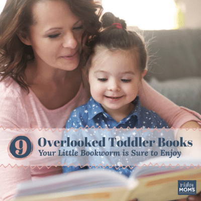 9 Overlooked Toddler Books Your Little Bookworm is Sure to Enjoy