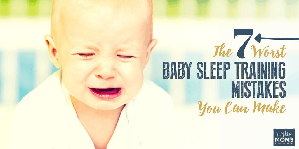 7 Worst Sleep Training Mistakes - MightyMoms.club