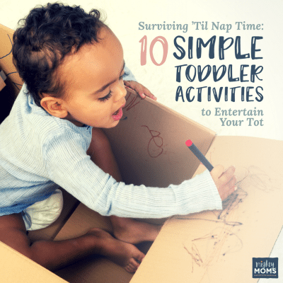 Surviving 'Til Nap Time: 10 Simple Toddler Activities to Entertain Your Tot