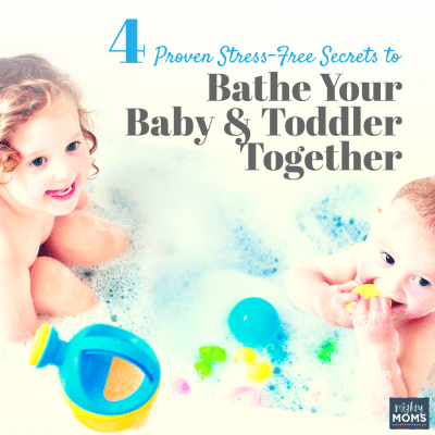4 Proven Stress-Free Secrets to Bathe Your Baby and Toddler Together