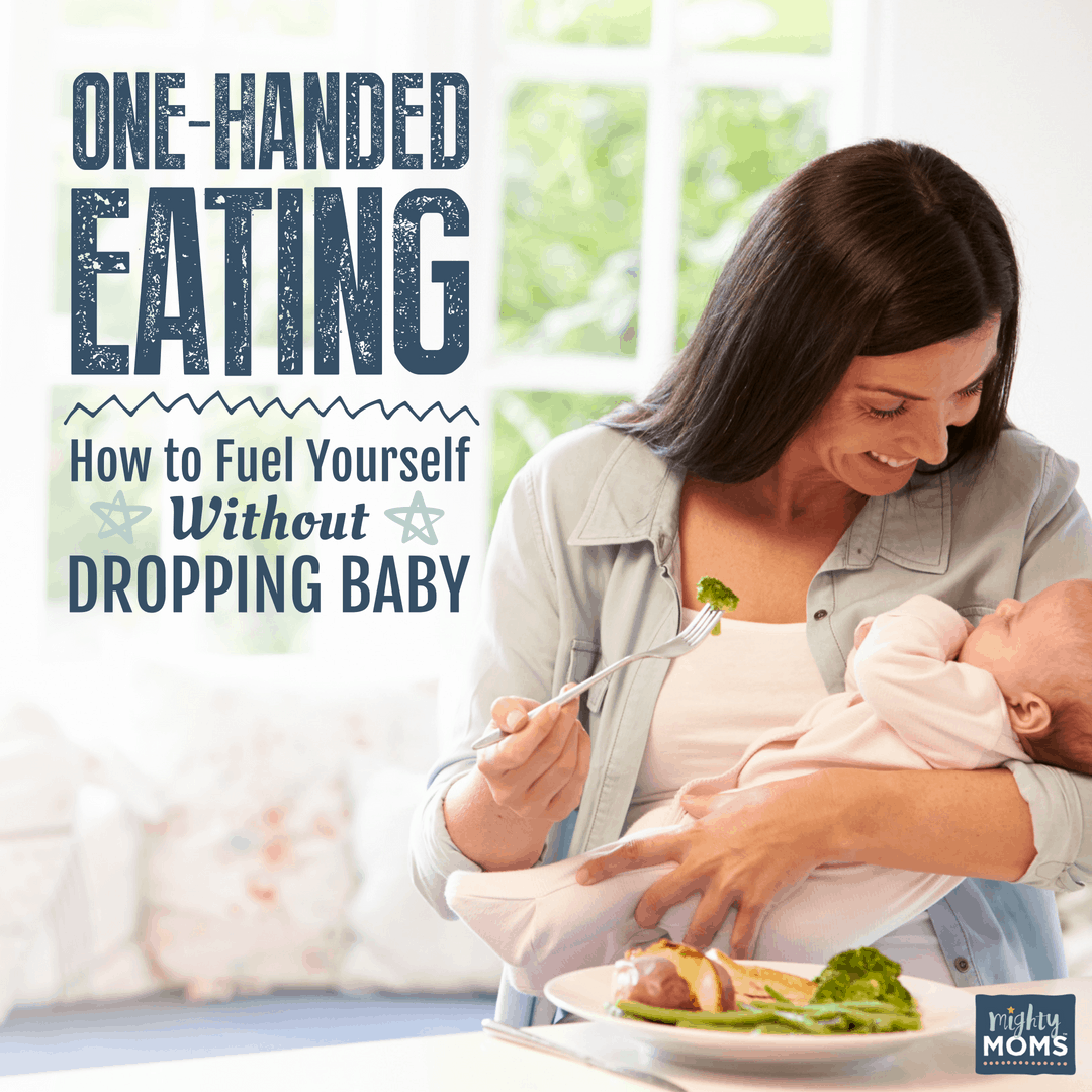 How to Fuel Yourself Without Dropping Baby - MightyMoms.club