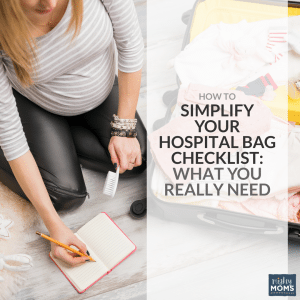 How to Simplify Your Hospital Bag Checklist: What You Really Need - MightyMoms.club