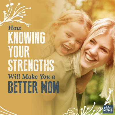 How Knowing Your Strengths Will Make You a Better Mom {Take the Free Mamanalysis!}