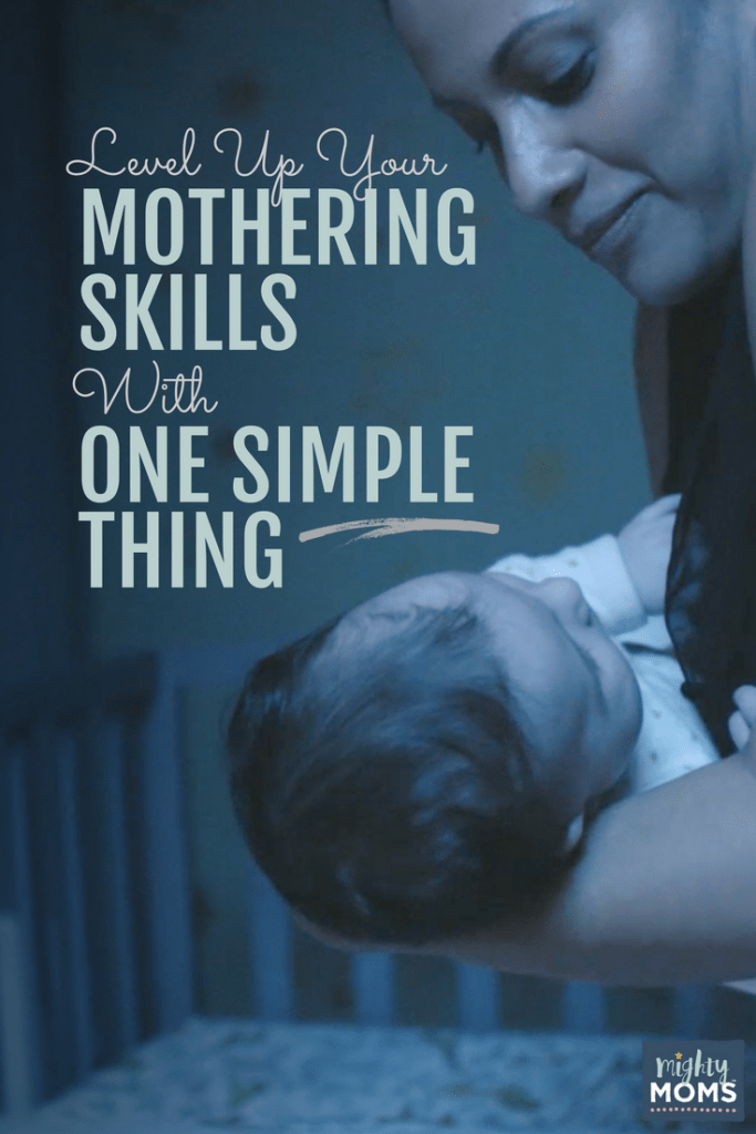 Level Up Your Mothering Skills With One Simple Thing - MightyMoms.club