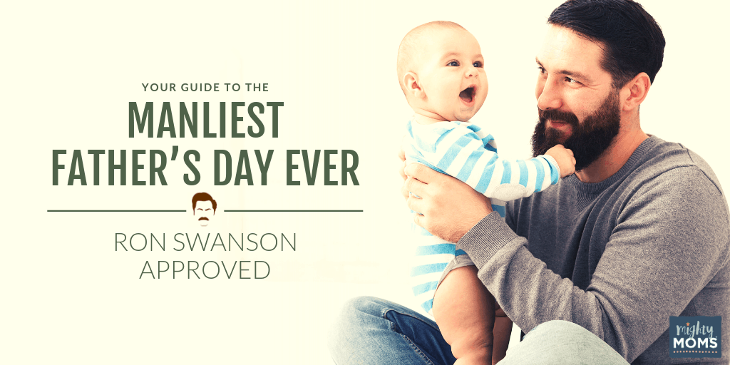 Plan the manliest Father's Day ever! MightyMoms.club