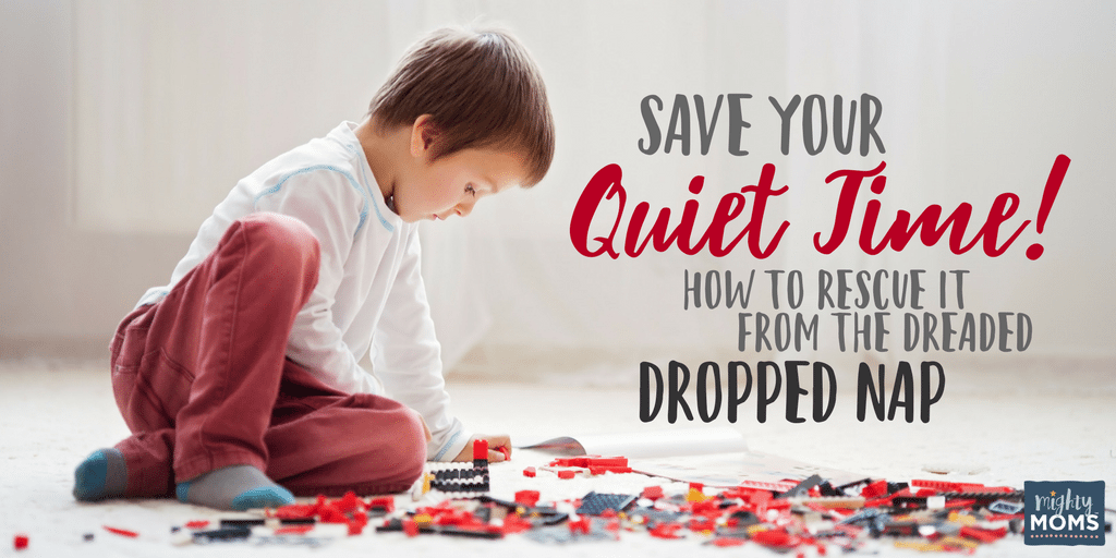 Save Your Quiet Time! How to Rescue It From the Dreaded Dropped Nap - MightyMoms.club