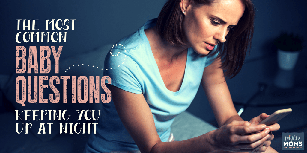 The Most Common Baby Questions Keeping You Up at Night - MightyMoms.club