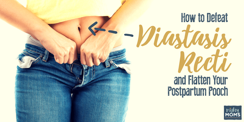 How to Defeat Diastasis Recti and Flatten Your Postpartum Pooch - MightyMoms.club
